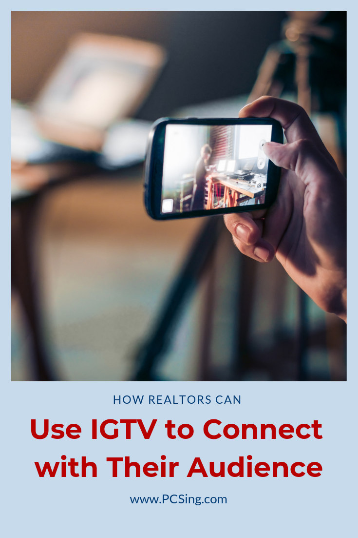 How Realtors Can Use Igtv To Connect With Their Audience Customer Success Stories Real Estate Business Real Estate Marketing