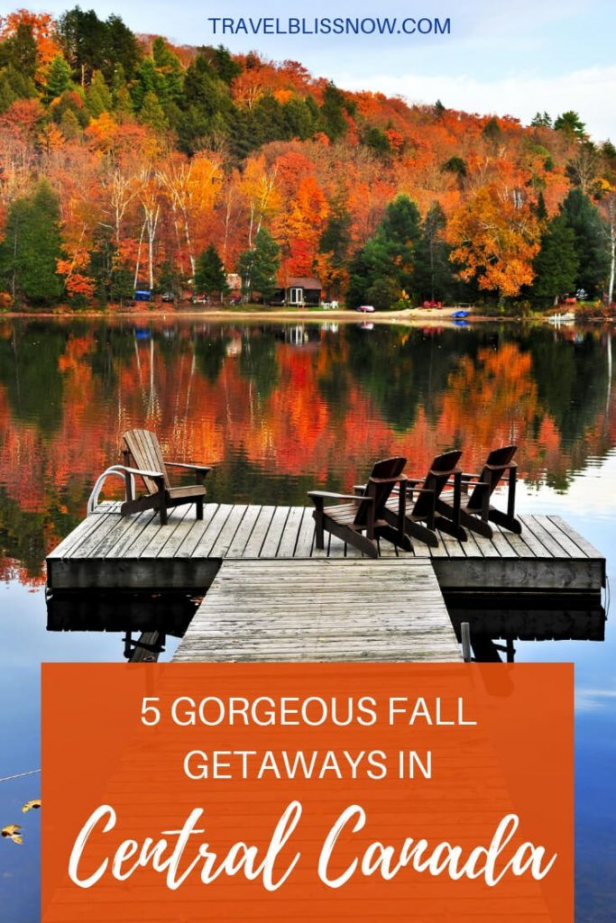 Fall Getaways In Central Canada 5 Gorgeous Places In Ontario Quebec And Where To Stay In Each Of Them Best In 2020 Fall Travel Fall Getaways Cool Places To Visit