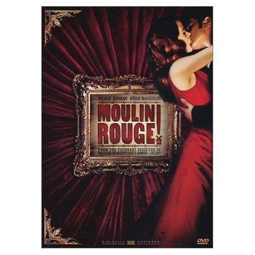 The Greatest Thing You Ll Ever Learn Is Just To Love And Be Loved In Return Pelicula Moulin Rouge Moulin Rouge Peliculas Completas
