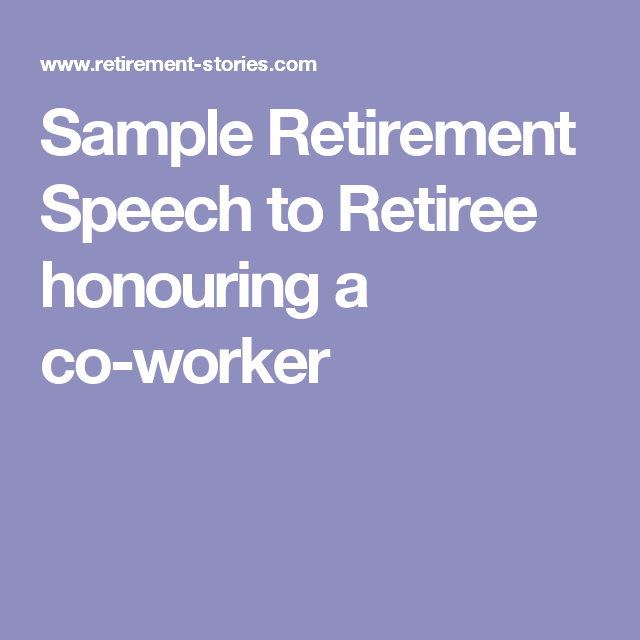 Sample Retirement Speech To Retiree Honouring A Co Worker