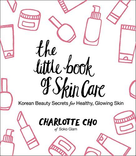The Little Book of Skin Care: Korean Beauty Secrets for Healthy, Glowing Skin by Charlotte Cho http://www.amazon.com/dp/0062416383/ref=cm_sw_r_pi_dp_nYQhwb1PJS067