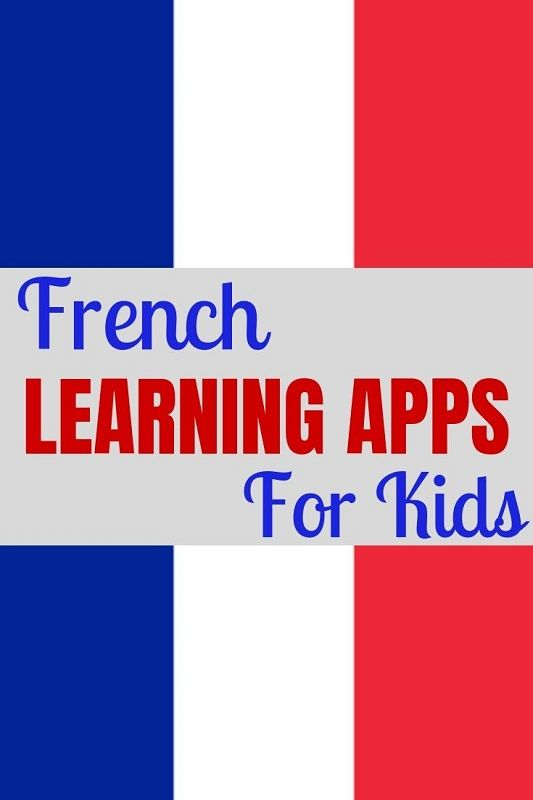 10 French Learning Apps for Kids (And some for Adults