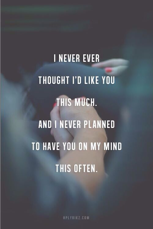 I never thought I'd like you this much. And I never planned to have you on my mind this often. ❤️