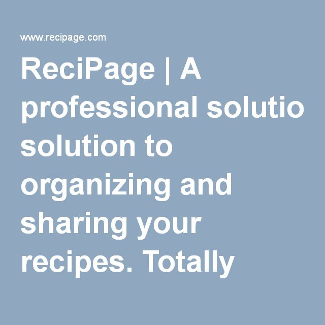 ReciPage | A professional solution to organizing and sharing your recipes. Totally free, totally powerful