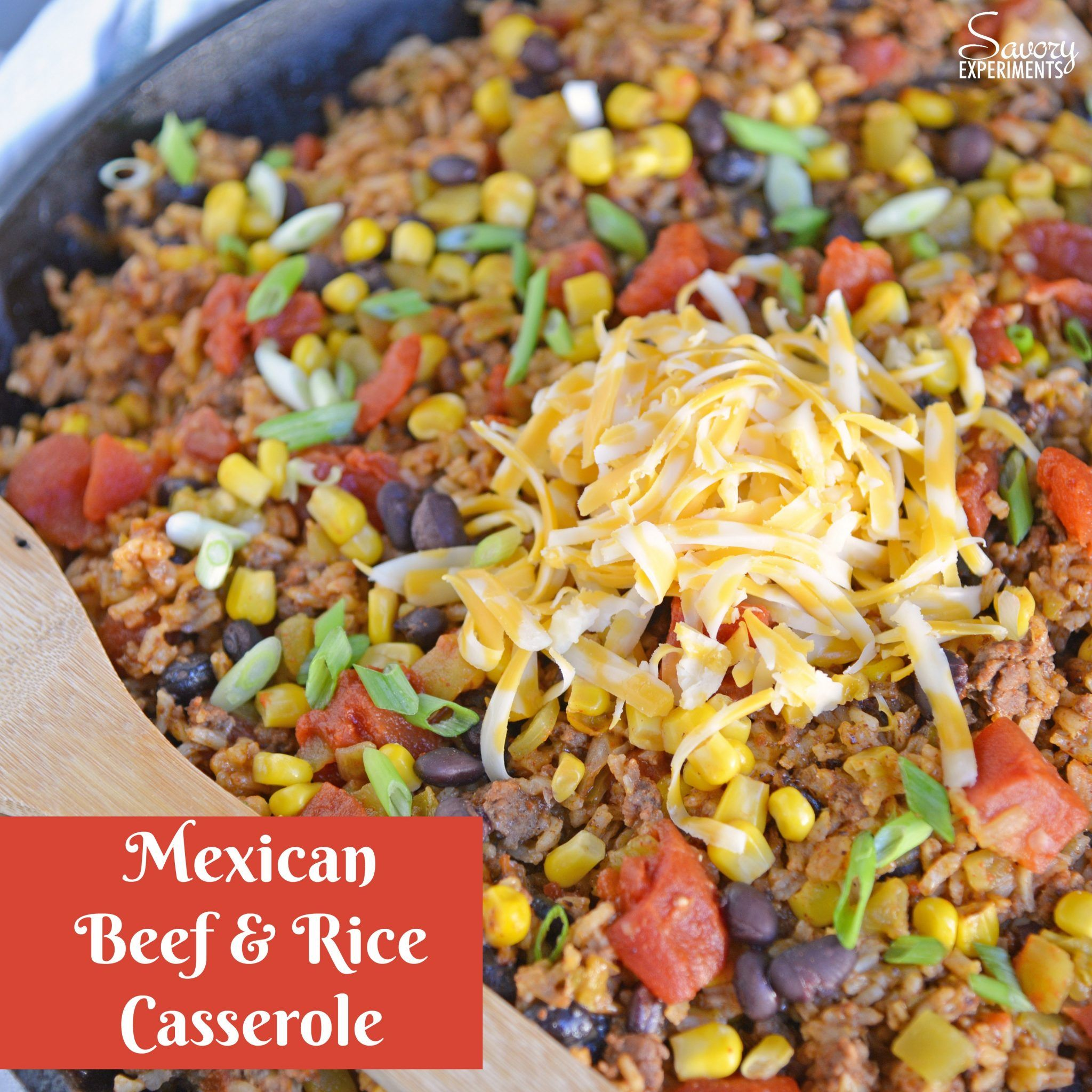 Mexican Beef And Rice Casserole Is An Easy Weeknight