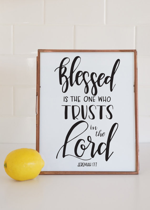 Blessed Is The One Who Trusts In The Lord Jeremiah 17:7 - Digital Print Printable Quote Scripture Nursery Wedding Bible Verse #churchitems