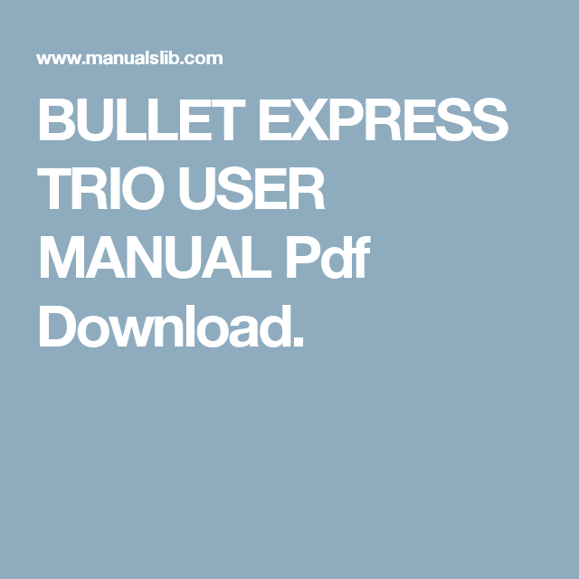 Bullet Express Trio User Manual Pdf Download Manual User Manual Pdf Download