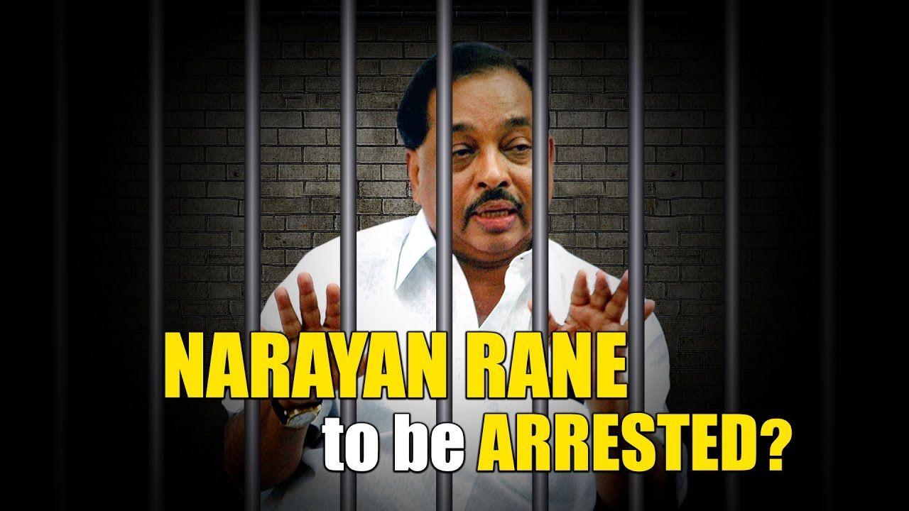 Narayan Rane To Be Arrested Indiamatters Ashokwankhede