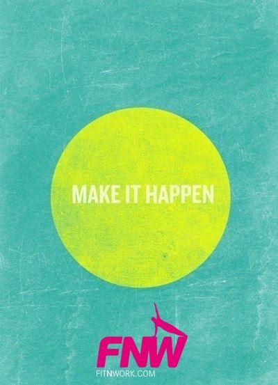 #FITNWORK #MAKEITHAPPEN #INSPIRATIONS