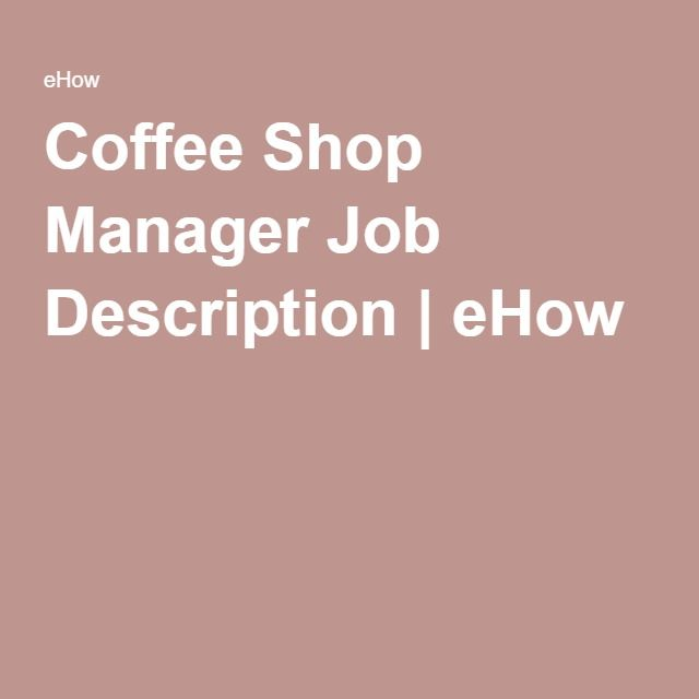 Coffee Shop Manager Job Description eHow Coffee Shop Business - store manager job description