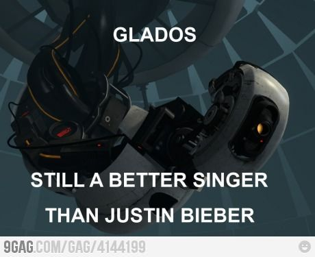 GLaDOS is a better singer than a lot of people I know.