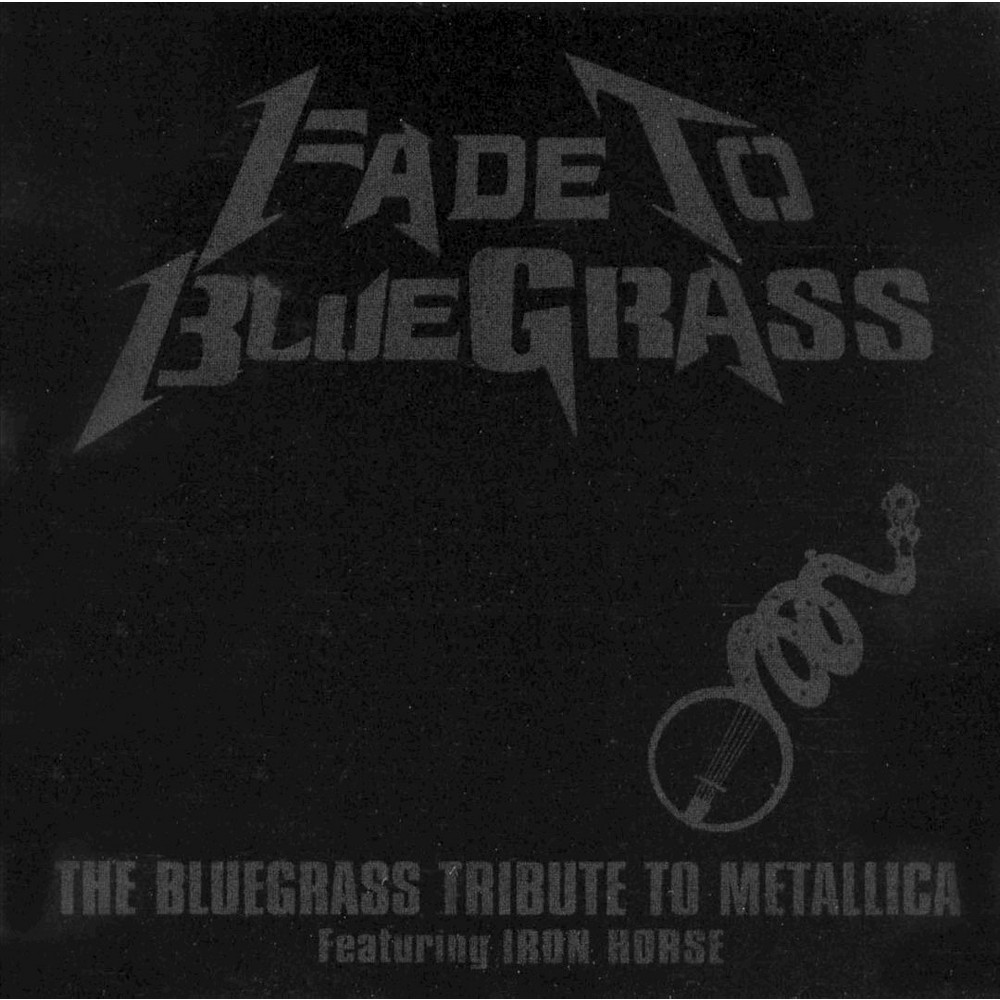 Various Artists - Fade to Bluegrass: The Bluegrass Tribute to Metallica (CD)