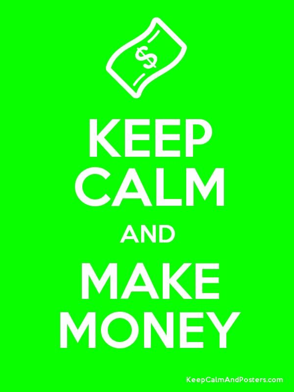 Keep Calm And Make Money Poster Money Poster