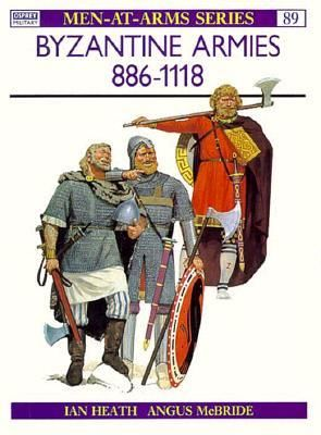 Byzantine Armies, 886-1118, Men-At-Arms By Ian Heath, 9780850453065., Photo, Audio & Video ST