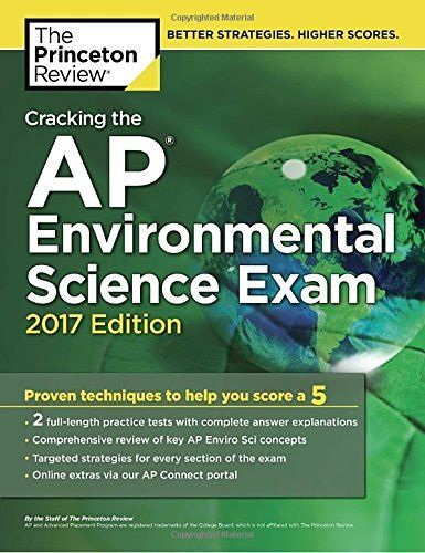 Cracking the AP Environmental Science Exam, 2017 Edition Proven