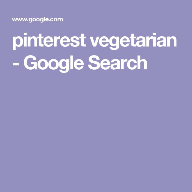 pinterest vegetarian - Google Search