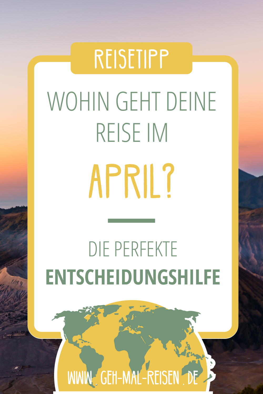Die besten Reiseziele im April • Hier ist eine gute