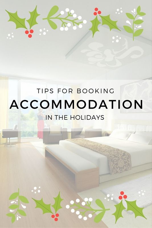 Tips For Booking Accommodation in the Holidays - Mapping Megan