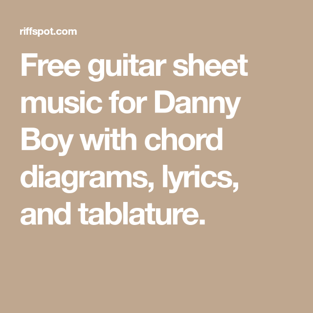 Free guitar sheet music for Danny Boy with chord diagrams, lyrics ...