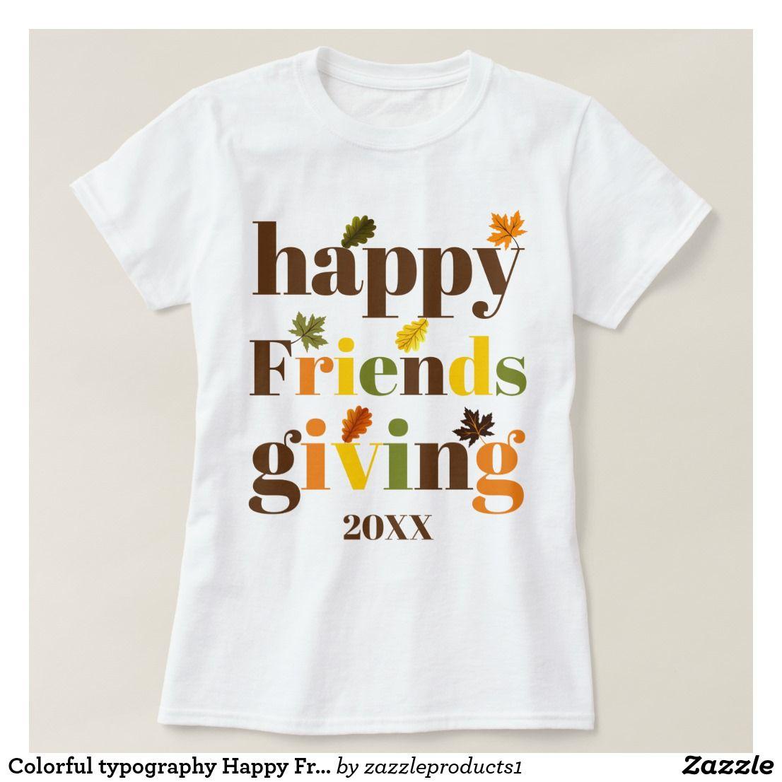 Colorful typography Happy Friendsgiving 2019 fall T-Shirt | Zazzle.com