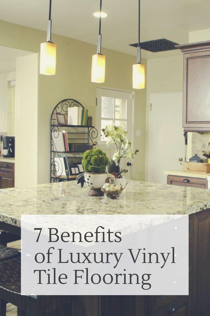 7 Key Benefits Of Luxury Vinyl Tile No Brainer In 2018 Flooring