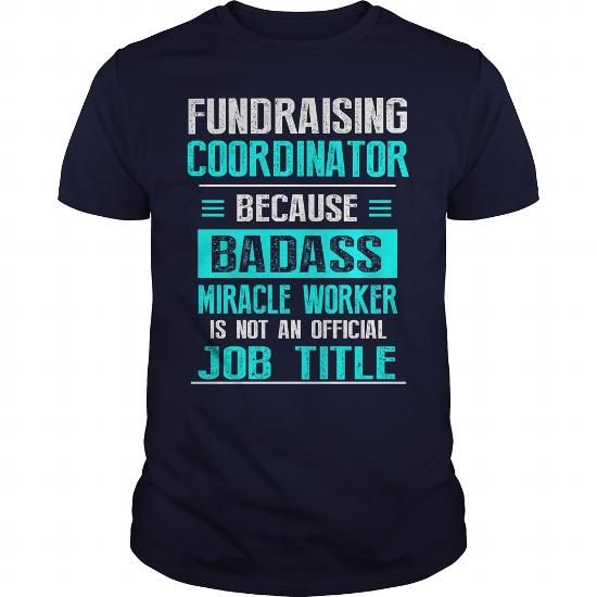 FUNDRAISING COORDINATOR T Shirts, Hoodie. Shopping Online Now ==► https://www.sunfrog.com/LifeStyle/FUNDRAISING-COORDINATOR-Navy-Blue-Guys.html?41382