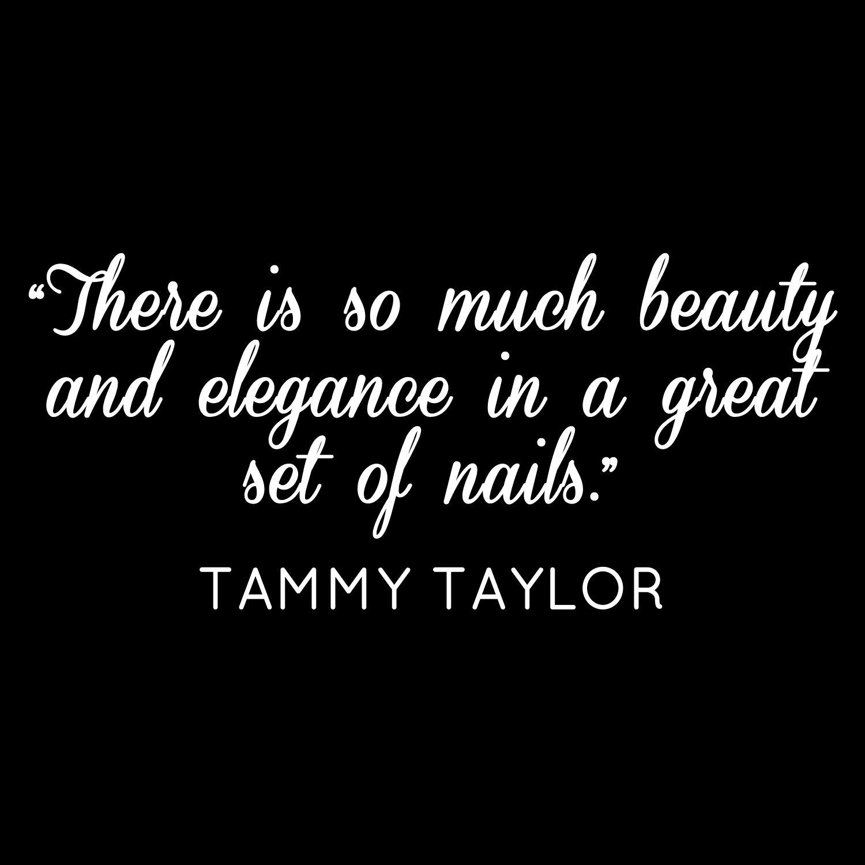 Tammy Taylor Quote Tammytaylornails Nails Tammytaylornails