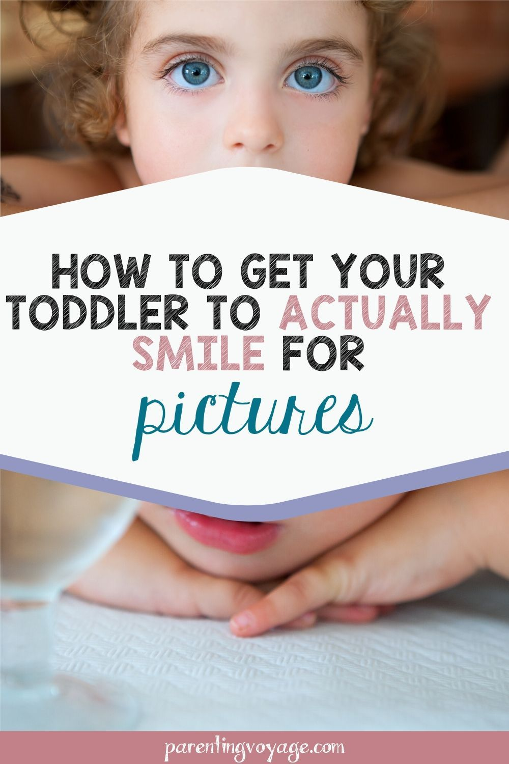 3ac9cb792b87fcc8bd993ec736391c92 - How To Get A Toddler To Smile For Pictures