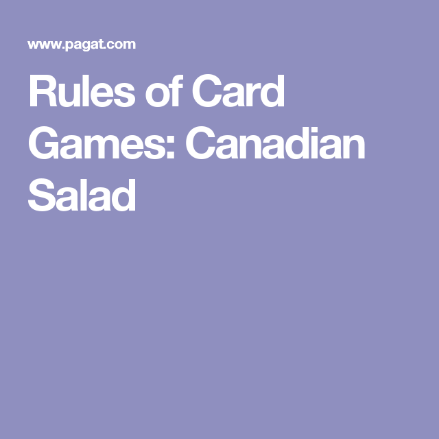 Rules Of Card Games Canadian Salad Mr Figgington