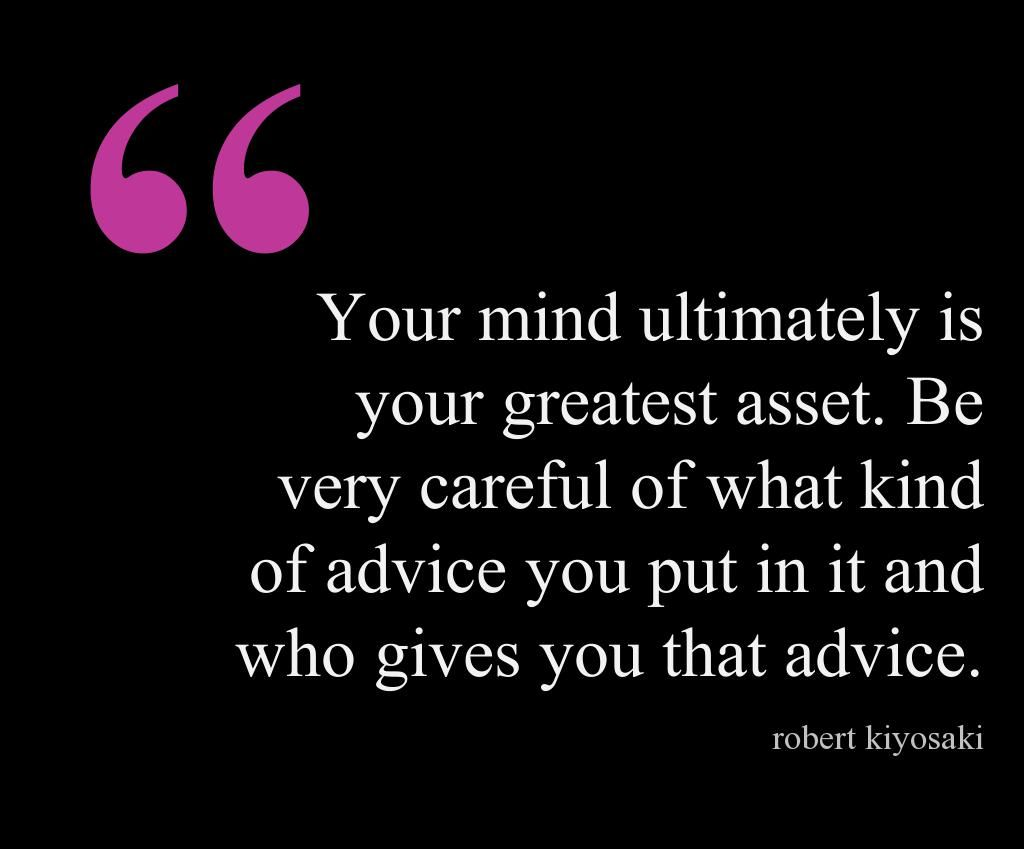 Be Careful What You Put In Your Mind Use It Prudently Quoted