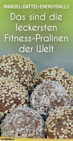 Fitness praline: recipe for extremely delicious energy balls! -  Craving for something delicious tha...