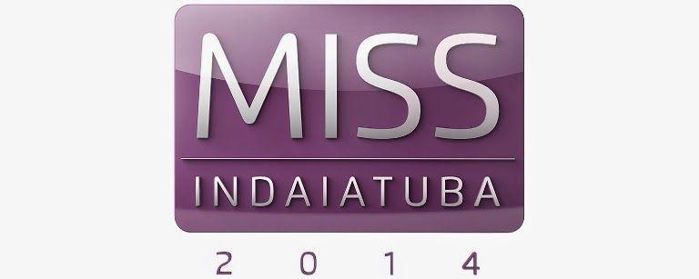 SOCIAIS CULTURAIS E ETC.  BOANERGES GONÇALVES: Miss Indaiatuba abre inscrições para edição 2014