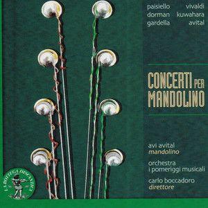 Giovanni Paisiello: Concerto in Mi bemolle maggiore per mandolino, archi e basso continuo. Allegro maestoso, a song by Giovanni Paisiello, Avi Avital, Carlo Boccadoro, Orchestra I Pomeriggi Musicali on Spotify