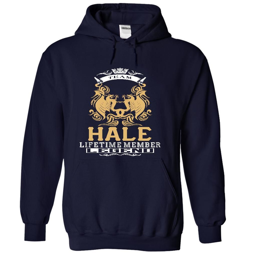 HALE . Team HALE Lifetime member Legend  - T Shirt, Hoodie, Hoodies, Year,Name, Birthday