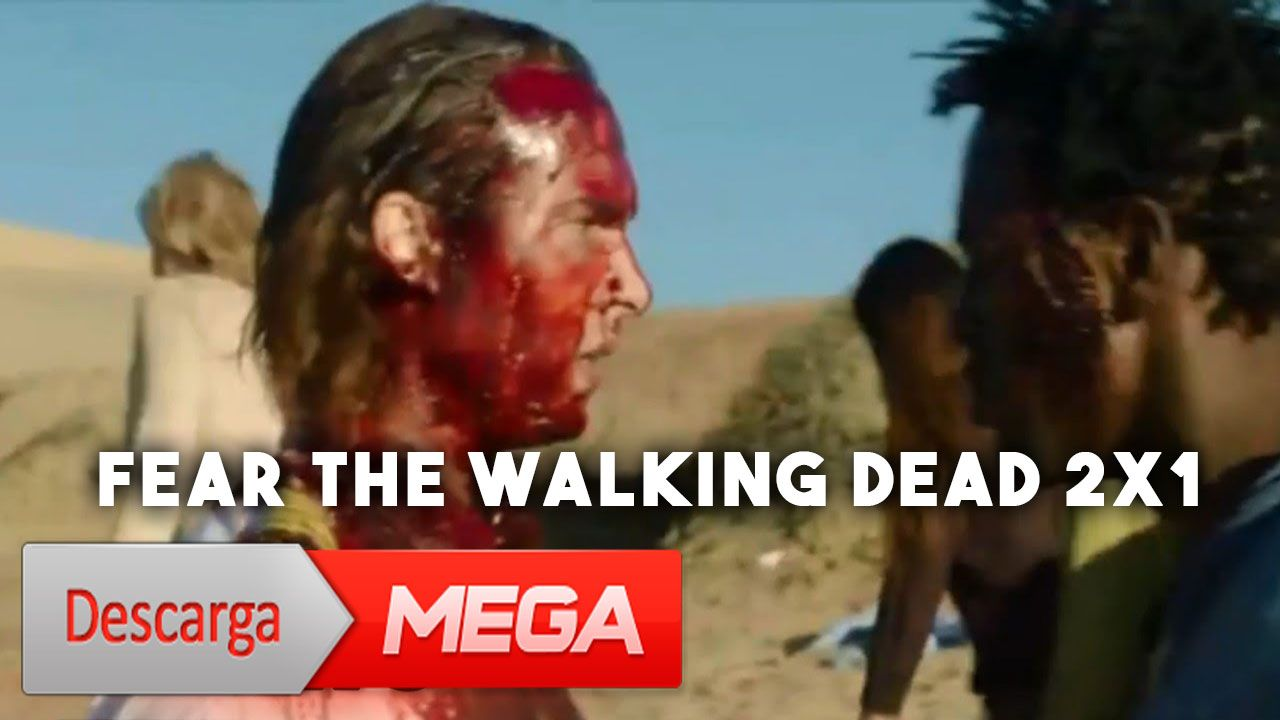 Descarga Fear The walking Dead Temporada 4 Capitulo 2 En Español ...