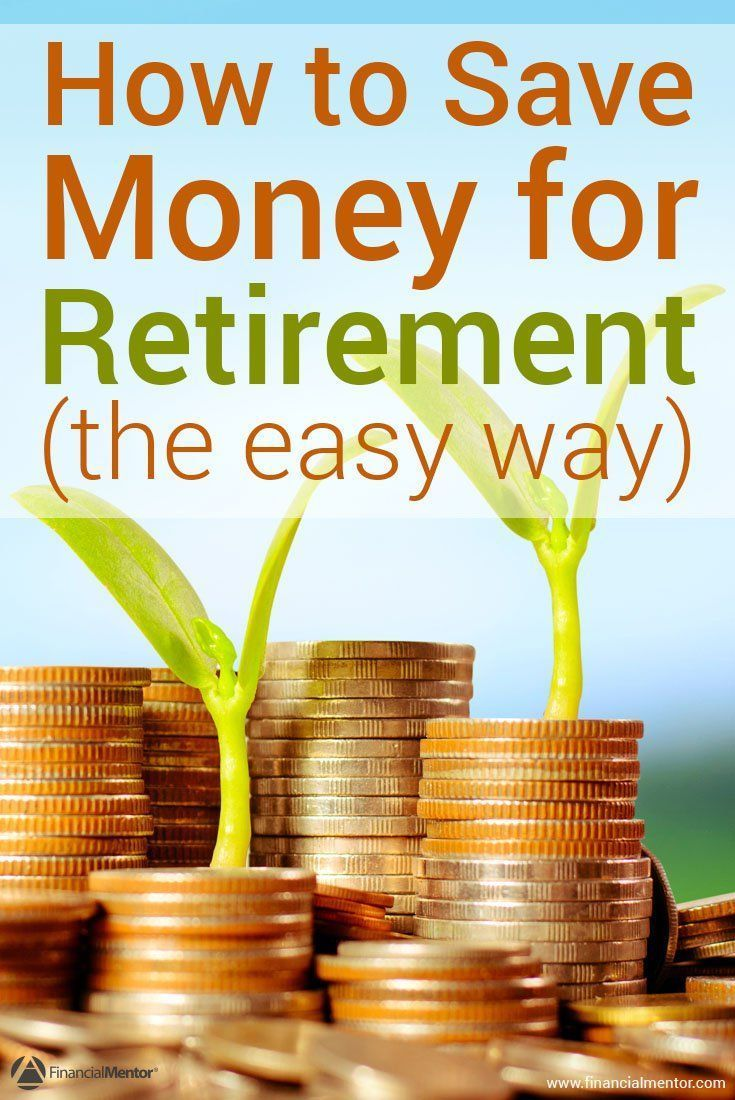 How To Save For Retirement  The Easy Certain Way   Retirement