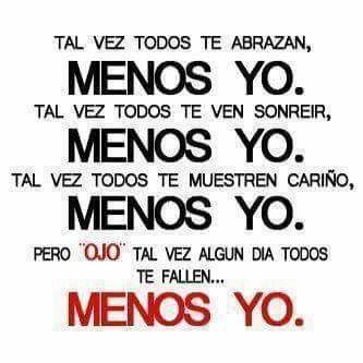 """"""" yo"""" nunca te fallare."""