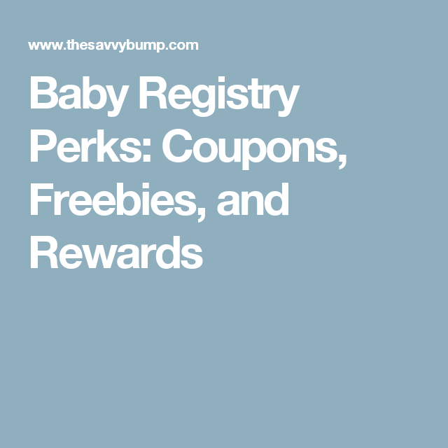 Baby Registry Perks: Coupons, Freebies, and Rewards | Baby ...