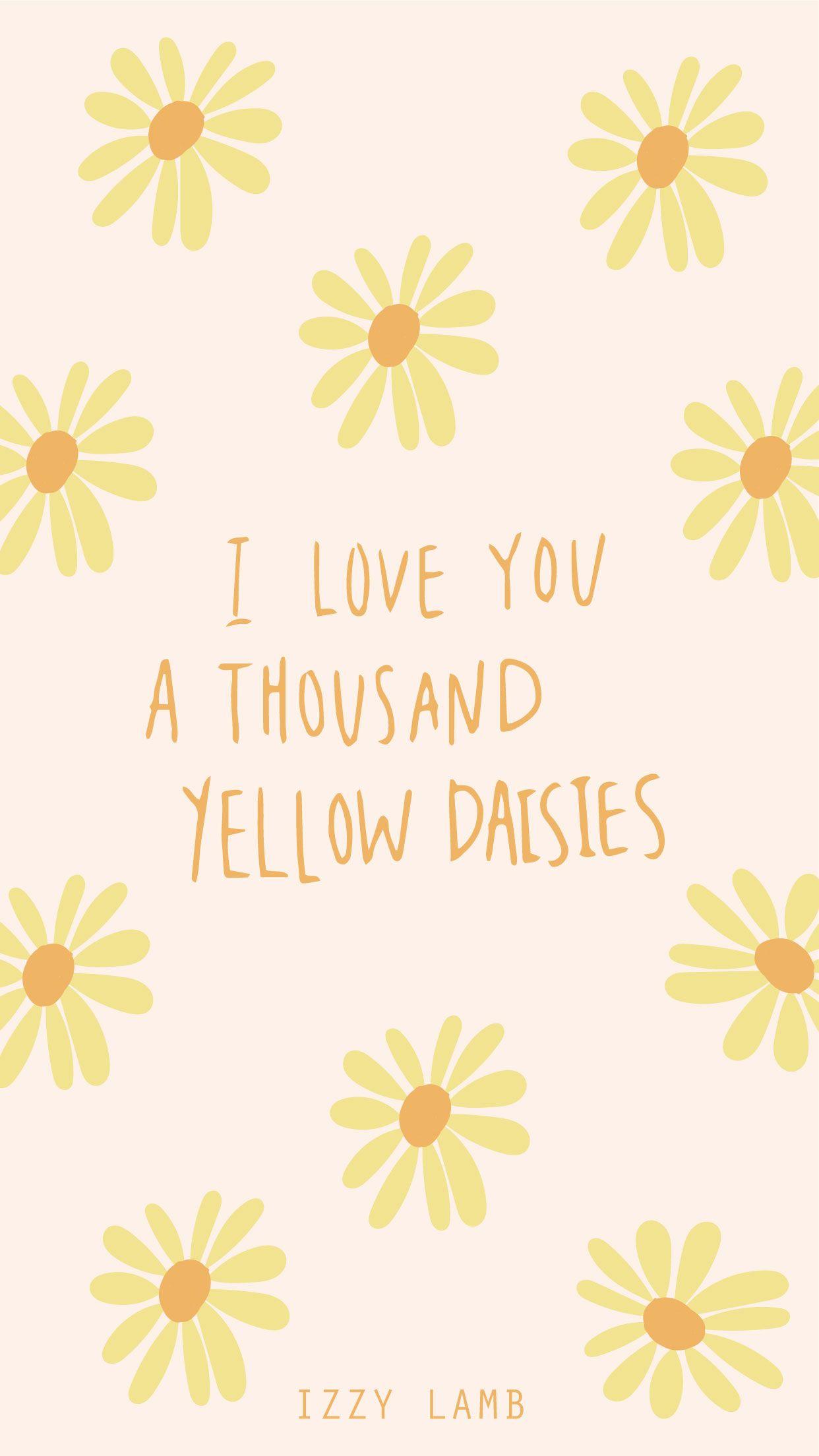 I love you a thousand yellow daisies wallpaper gilmore Kitchen screensaver