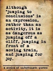 Jumping To Conclusions Quotes Inspiration Lemony Snicket's Quotes   Lemony Snicket  Pinterest  Lemony . Inspiration