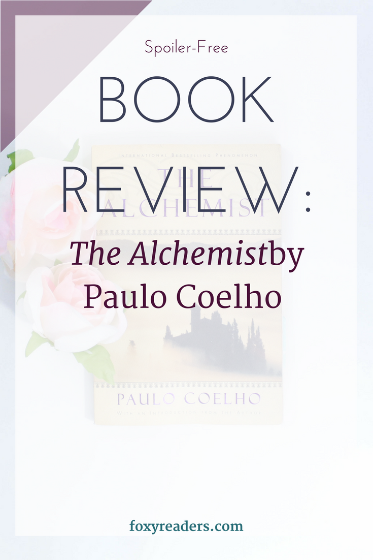 spoiler review of paulo coelho s the alchemist review by  spoiler review of paulo coelho s the alchemist review by foxy readers discover