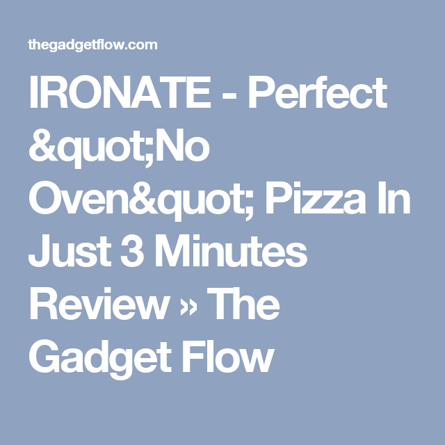 """IRONATE - Perfect """"No Oven"""" Pizza In Just 3 Minutes Review » The Gadget Flow"""