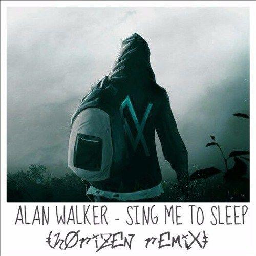 Alan Walker Sing Me To Sleep Horizen Remix Alan Walker Sing