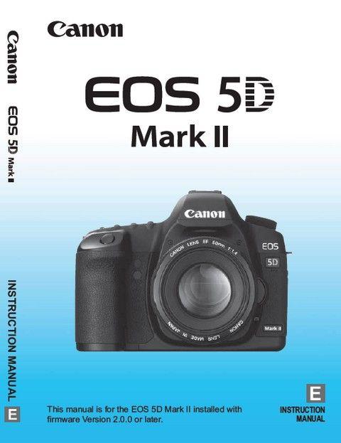 Canon Eos 5d Mark Ii Manual Instruction Book Free Download Pdf Canon Eos Camera Accessories Canon Eos
