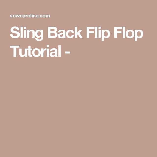 0b10988b25b21 Sling Back Flip Flop Tutorial - Flip Flops