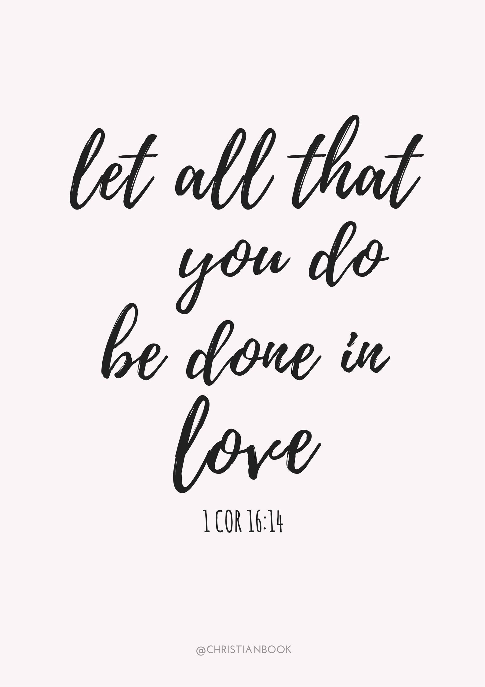Ordinaire Let All That You Do Be Done In Love   1 Corinthians 16:14
