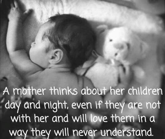 I Will Never Understand How A Parent Does Not Think Of Their Children 24 7 Or How They Can Put Themse My Children Quotes I Love My Son Mom Quotes From Daughter
