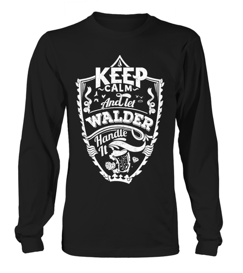 # WALDER Keep Calm And Let  Handle It .  HOW TO ORDER:1. Select the style and color you want: 2. Click Reserve it now3. Select size and quantity4. Enter shipping and billing information5. Done! Simple as that!TIPS: Buy 2 or more to save shipping cost!This is printable if you purchase only one piece. so dont worry, you will get yours.Guaranteed safe and secure checkout via:Paypal   VISA   MASTERCARD
