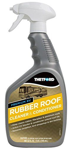 Thetford 32512 Rv Trailer Camper Cleaners Rubber Roof Cleaner Conditioner 32 Oz Biodegradable Products Spray Bottle Cleaning Supplies