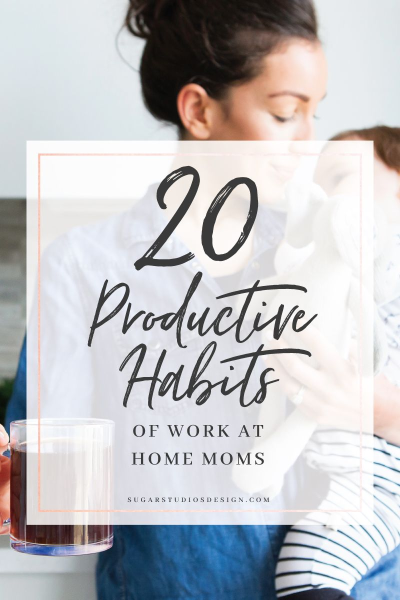 20 Productive Habits of Work at Home Moms | Productivity and ...